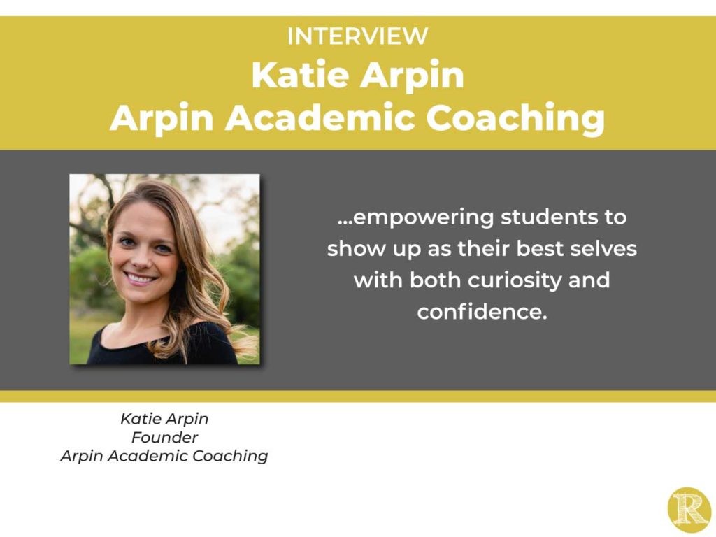 An Interview with Katie Arping, Arpin Academic Coaching